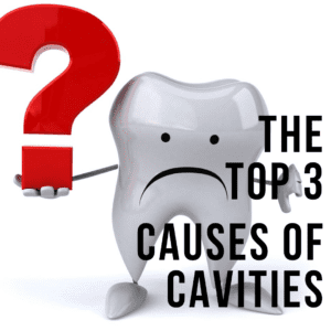 The Top 3 Causes of Cavities
