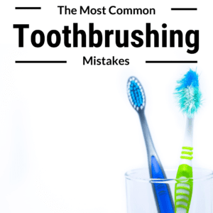 The Most Common Toothbrushing Mistakes (1)